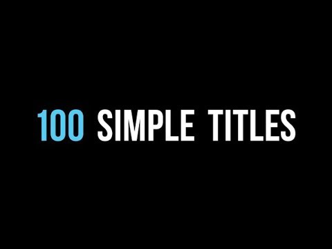 100 Simple Titles (Videohive After Effects Templates)